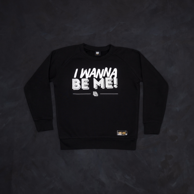 Bluza I Wanna Be Me - Unisex